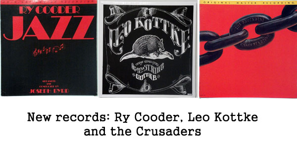 rare records - Ry Cooder, Leo Kottke, Crusaders
