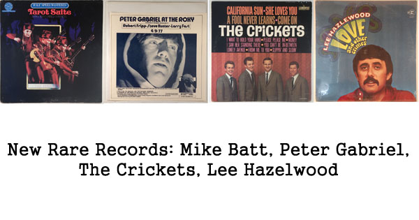 rare records - mike batt, peter gabriel, crickets, lee hazelwood