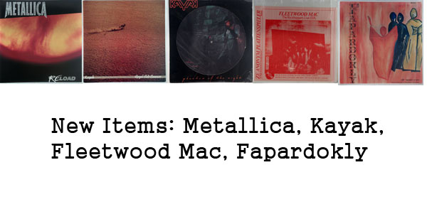 new rare records - metallica, fleetwood mac, kayak, fapardokly