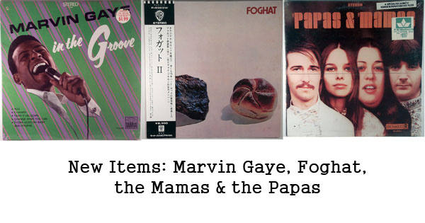 new items, marvin gaye, mamas & papas, foghat