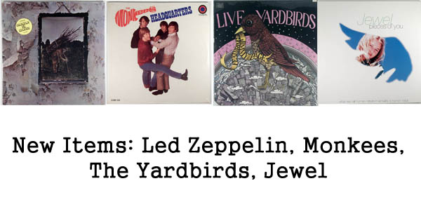 New rare records - monkees, led zeppelin, yardbirds, jewel