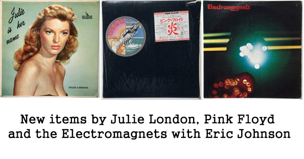 new items, pink floyd, julie london, and eric johnson