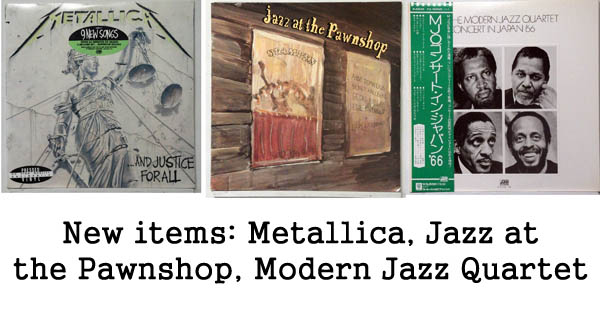 New items: metallica, jazz at the pawnshop, mjq