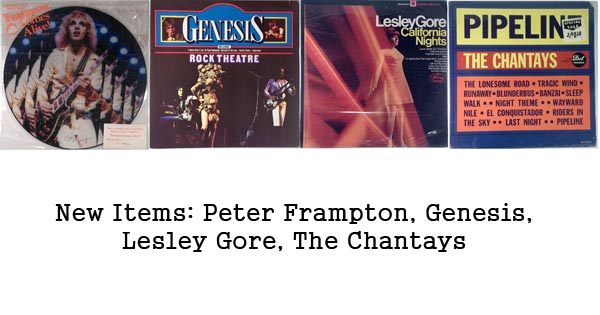 new items - peter frampton, genesis, lesley gore, the chantays