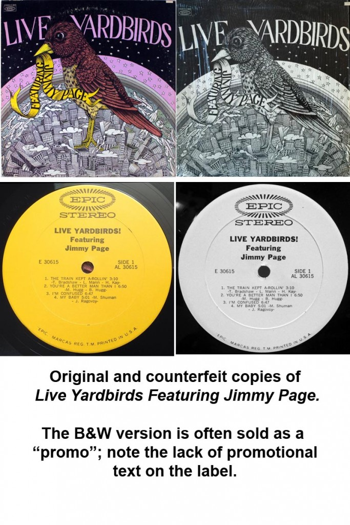 Original and counterfeit copies of Live Yardbirds.  The black and white copies are often sold as promotional issues to unwary buyers.