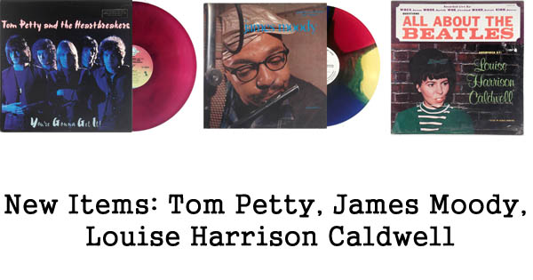 new rare records - tom petty, james moody, louise harrison caldwell