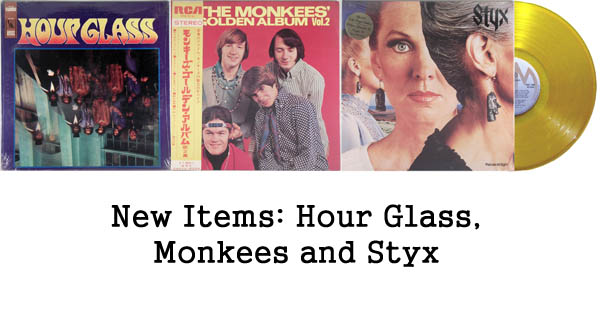 new rare records - hour glass, monkees, styx