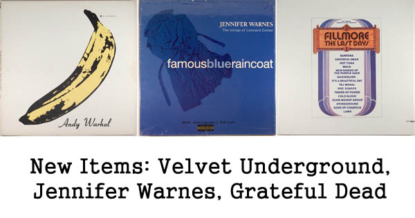 new rare records - velvet underground, jennifer warnes, grateful dead