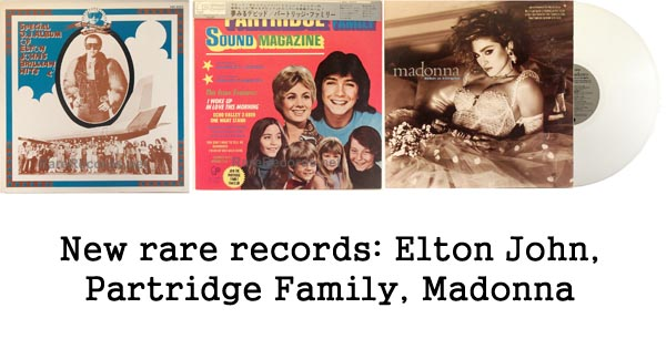 new rare records - elton john, madonna, partridge family